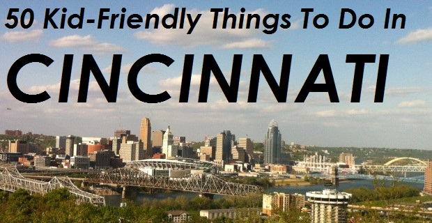 KidFriendly Things To Do In Cincinnati Northern Kentucky - 10 things to see and do in cincinnati
